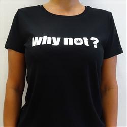Women's why not t-shirt