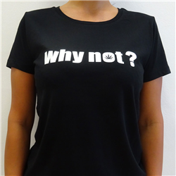 Women's why not t-shirt